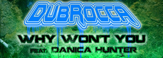 DubRocca - Why Won't You feat. Danica Hunter (2step Mix)