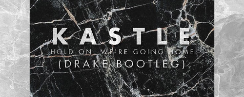 Kastle Drake Remix